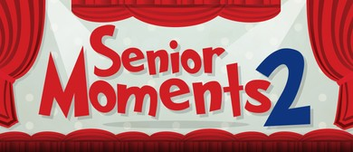 Senior Moments 2: Remember, Remember