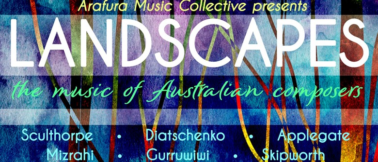 Landscapes – Arafura Music Collective – Australian Composers