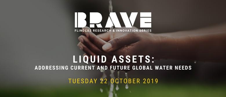 Brave Flinders Research & Innovation Series – Liquid Assets