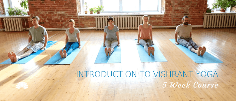 Introduction to Vishrant Yoga: 5-Week Course