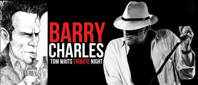 The Barry Charles Band – Tom Waits Tribute Night