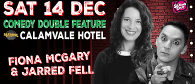 Stand Up Comedy With Fiona McGary & Jarred Fell