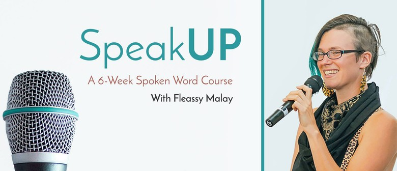 SpeakUP – Melbourne 6-Week Spoken Word Workshop