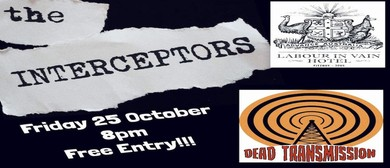 Dead Transmission & the Interceptors