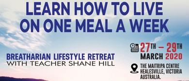 Breatharian Lifestyle Retreat With Teacher Shane Hill