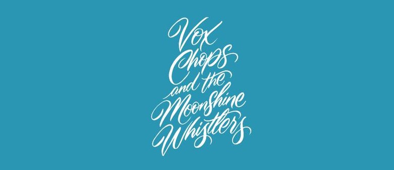 Vox Chops & the Moonshine Whistlers
