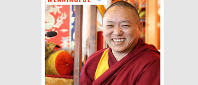 Geshe Tsultrim – Making Life Meaningful