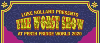 Luke Bolland presents: The Worst Show at Perth Fringe World