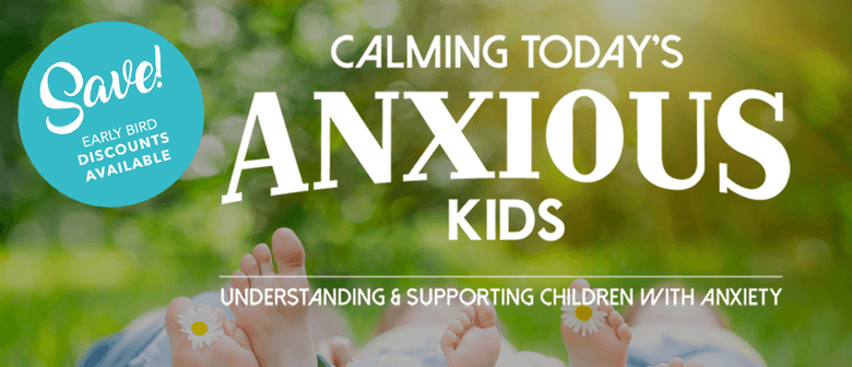 Calming Today's Anxious Kids