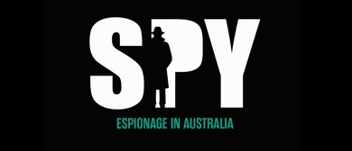 Spy: Espionage In Australia