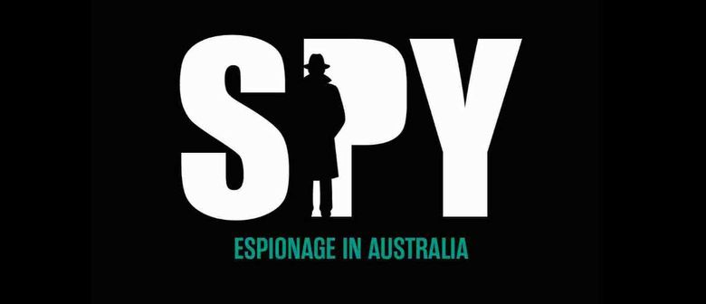 Spy: Espionage In Australia