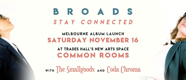 Broads – Stay Connected Album Launch