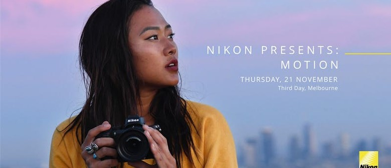 Nikon Presents: Motion, Melbourne