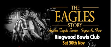 The Eagles Story – Another Tequila Sunrise – Supper & Show