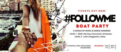 Follow+Me Boat Party RnB, Hip-Hop, Afrobeats, Latin, Salsa