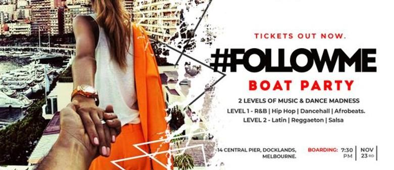 Follow+Me Boat Party RnB, Hip-Hop, Afrobeats, Latin, Salsa