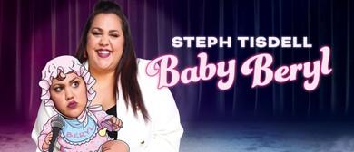 Steph Tisdell – Baby Beryl Work In Progress Show