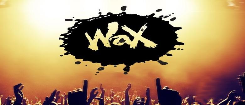 Wax – Reunion ShoW