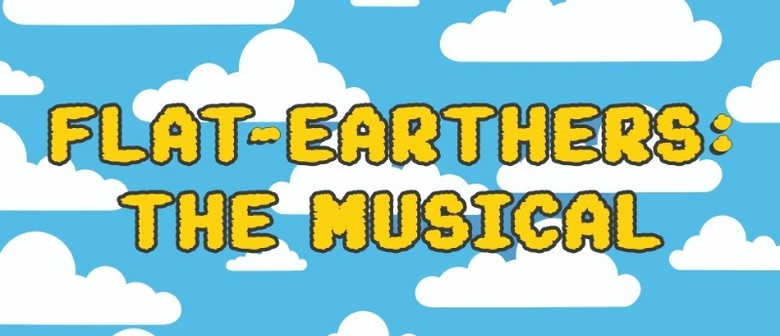 Flat-Earthers: The Musical
