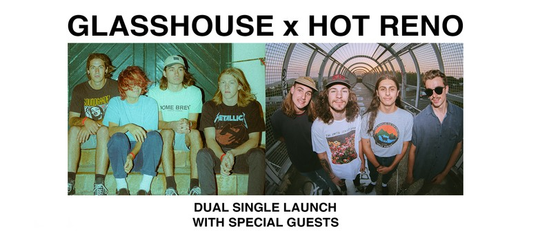 Glasshouse and Hot Reno Dual Single Launch