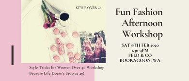 Fashion Afternoon Workshop – Style Tricks for Women Over 40