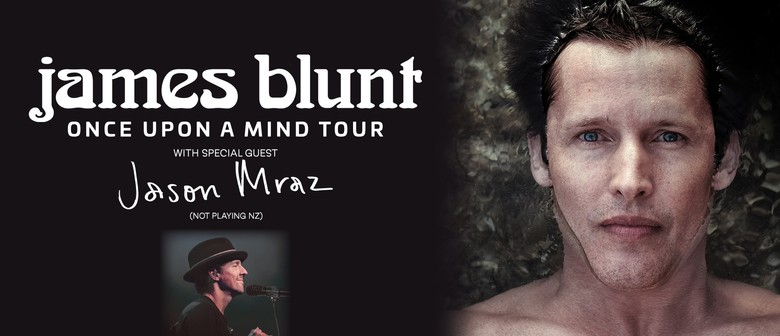 James Blunt – Once Upon a Mind Tour: CANCELLED