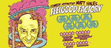 Comedy Hypnotist Matt Hale's Feelgood Factory