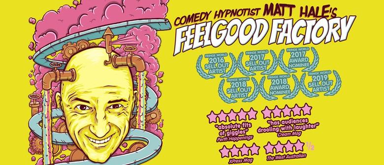 Comedy Hypnotist Matt Hale's Feelgood Factory