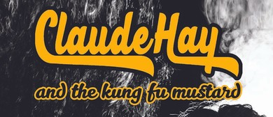 Claude Hay and the Kung Fu Mustard