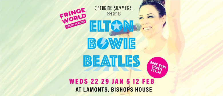 Fringe World – Cathrine Summers: Elton, Bowie, Beatles