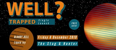 """Well? """"Trapped"""" Debut Single Launch"""