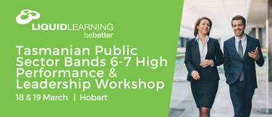 Tasmanian Public Sector Bands 6–7 High Performance Workshop