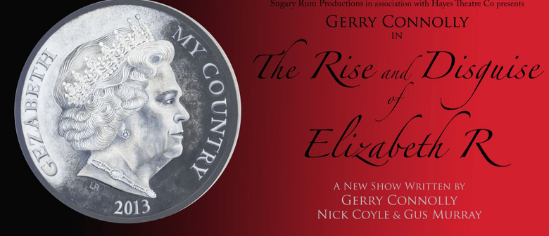 The Rise and Disguise of Elizabeth R