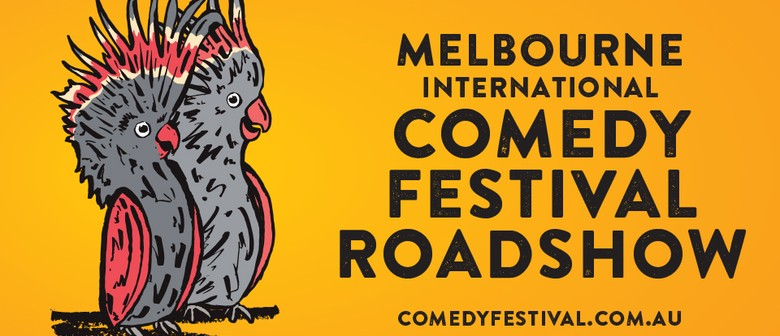 The 21st Melbourne International Comedy Festival Roadshow: CANCELLED