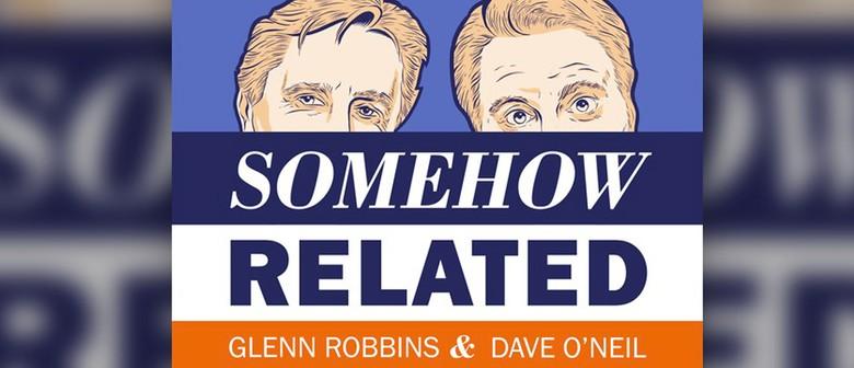 CCF: Dave O'Neil & Glenn Robbins: Somehow Related