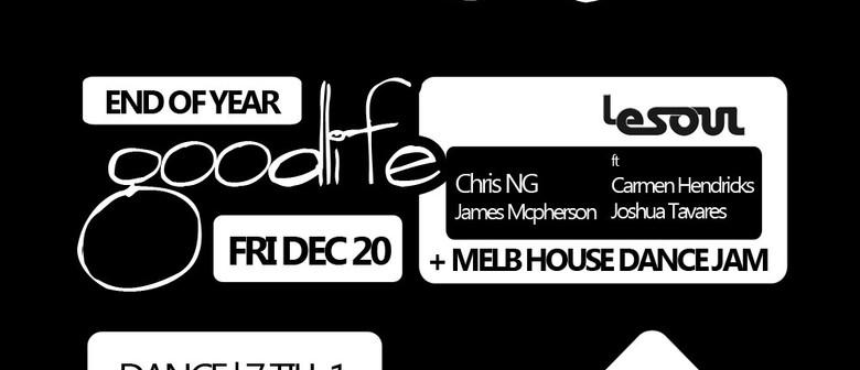 Goodlife Ft. Le Soul, Chris Ng & Melb House Dance Jam