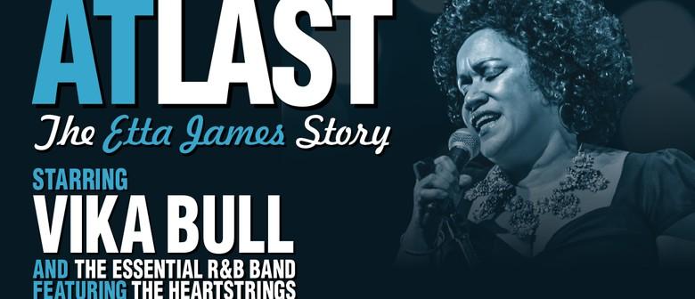At Last – The Etta James Story Starring Vika Bull
