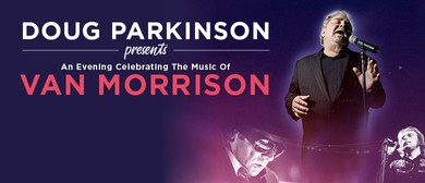 Doug Parkinson Celebrates The Music Of Van Morrison