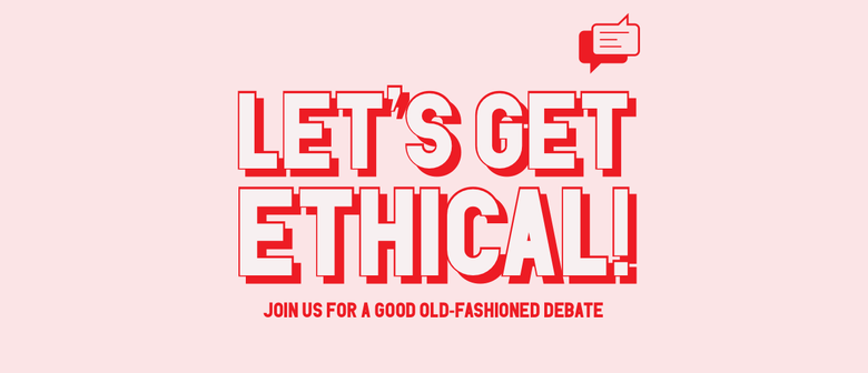 Let's Get Ethical!