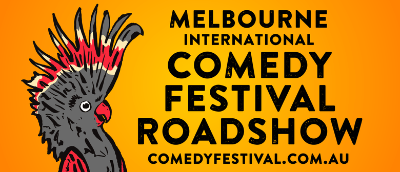 Melbourne International Comedy Festival Roadshow 2020: CANCELLED