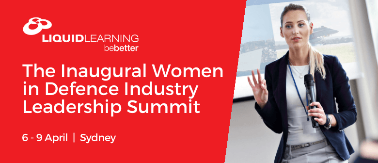 The Inaugural Women in Defence Industry Leadership Summit