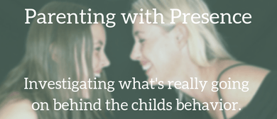 Intro to Parenting With Presence Workshop