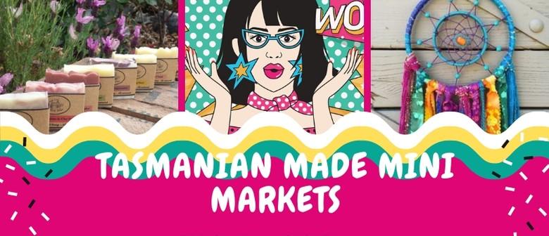 Tasmanian Made Mini Market: CANCELLED