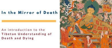 In the Mirror of Death – Tibetan Understanding of Death
