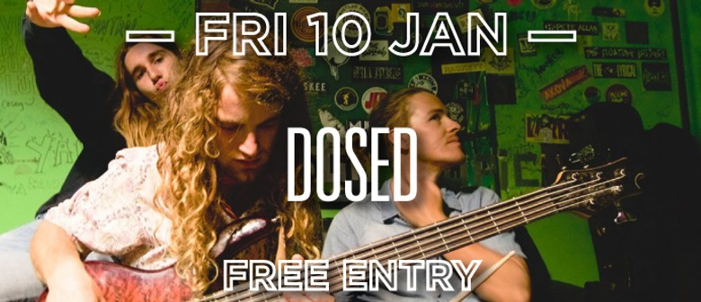 Dosed, the Bonnie Doons, the Stilts, Che Burns