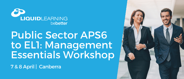 Public Sector APS6 to EL1: Management Essentials Workshop