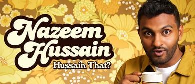 Nazeem Hussain – Hussain That? – Sydney Comedy Festival