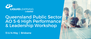 Queensland Public Sector AO 5–6 High Performance Leadership