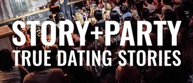 Story + Party: Canberra True Dating Stories