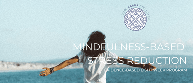 Mindfulness-Based Stress Reduction – 8-Week Program